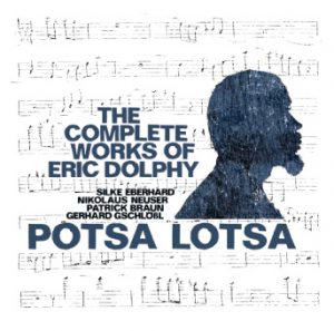 Potsa Lotsa the complete works of Eric Dolphy
