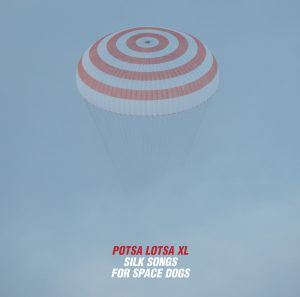 Potsa Lotsa XL Silk Songs for Space Dogs